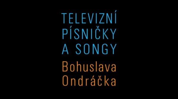 Televizní písničky a songy Bohuslava Ondráčka